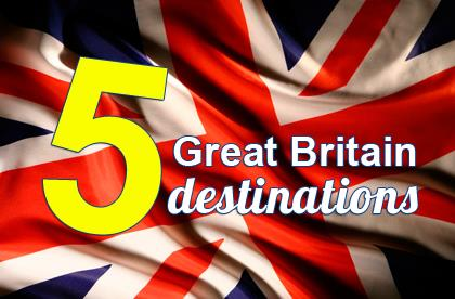 5 top great britain travel destinations