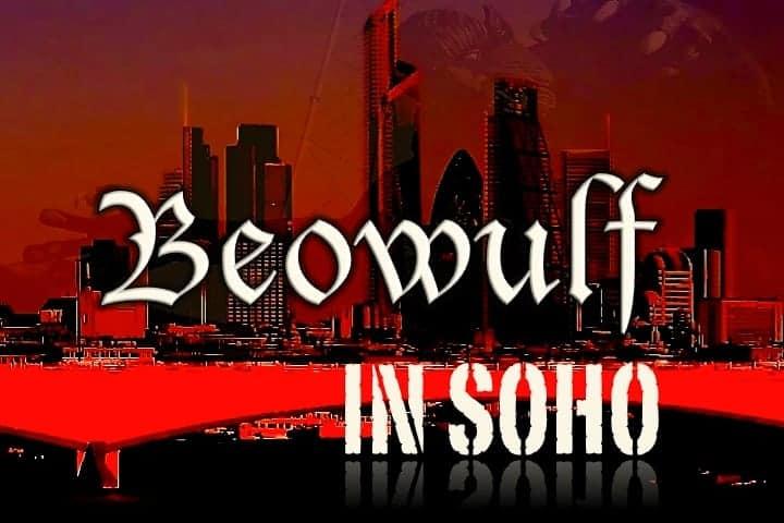 Beowulf In Soho