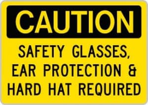 0140-Safety-Glasses-Ear-Protection-&-Hard-Hat-Required-325px