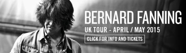 Bernard Fanning - UK Tour 2015 - get tickets